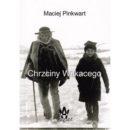 """""""Chrzciny Witkacego"""" M. Pinkwart"""