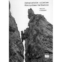 """""""Zakopiańskim szlakiem Mieczysława Karłowicza"""" M. Pinkwart"""