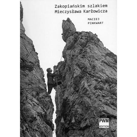 """""""Zakopiańskim szlakiem Mieczysława Karłowicza"""" M. Pinkwart BRAK PRODUKTU"""
