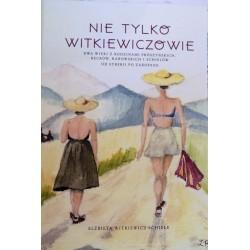 """""""Nie tylko Witkiewiczowie"""" E. Witkiewicz-Schiele"""
